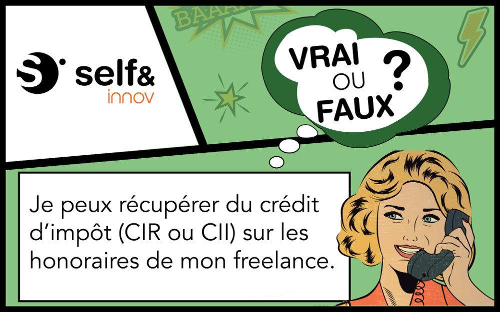 Vrai! Vous pouvez obtenir du crédit impôt recherche ou innovation sur les honoraires de votre freelance à condition qu'il soit agréé.