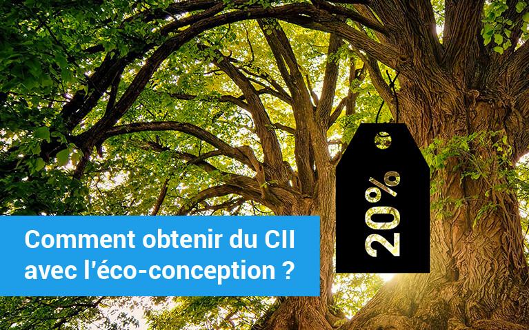 Comment obtenir du CII avec l'éco-conception